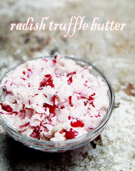 Radish Truffle Butter Recipe