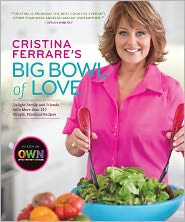 Cristina Ferrare's Big Bowl of Love Cookbook Review and Giveaway