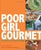 {Cookbook Review} Amy McCoy's Poor Girl Gourmet & Giveaway!