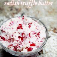 Radish Truffle Butter Recipe