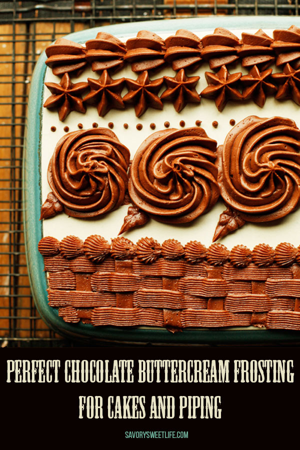 The perfect Chocolate Buttercream Frosting for Cakes and Piping. Easy to make, buttery chocolate flavor, this light and fluffy frosting is the only one you need!